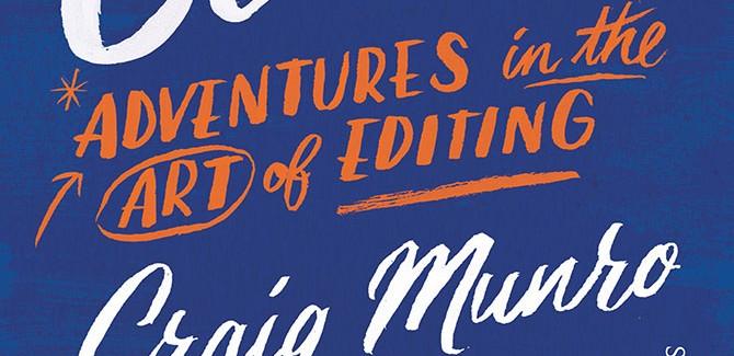 Craig Munro: Adventures in the Art of Editing